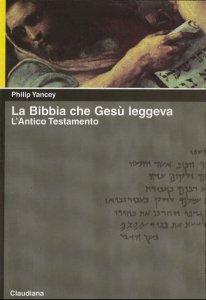 Copertina di 'La Bibbia che Gesù leggeva. L'Antico Testamento'