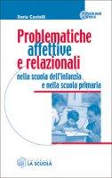 Problematiche affettive e relazionali nella scuola dell'infanzia e nella scuola primaria - Castelli Ilaria