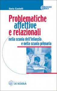 Copertina di 'Problematiche affettive e relazionali nella scuola dell'infanzia e nella scuola primaria'