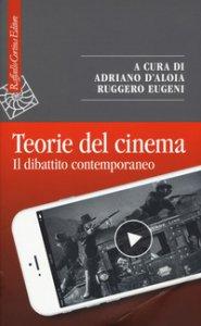 Copertina di 'Teorie del cinema. Il dibattito contemporaneo'