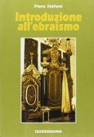 Introduzione all'ebraismo - Stefani Piero