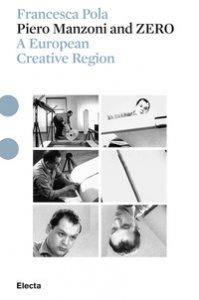 Copertina di 'Piero Manzoni and ZERO. A european creative region. Ediz. illustrata. Con DVD video'