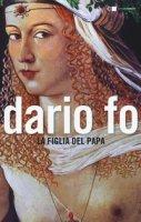 La figlia del papa - Fo Dario