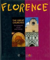 Florence. The great churches. Six treasures of art and history