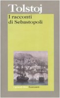 I racconti di Sebastopoli - Tolstoj Lev