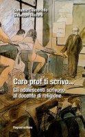 Caro prof ti scrivo... - Samuele Ciambriello, Giuseppe Ventura