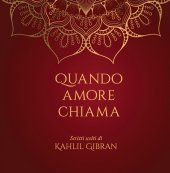 Quando l'amore chiama - Kahlil Gibran