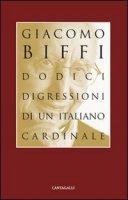 Dodici digressioni di un italiano cardinale - Biffi Giacomo