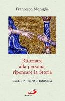 Ritornare alla persona, ripensare la Storia - Francesco Moraglia