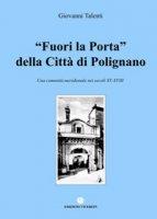 """""""Fuori la Porta"""" della Città di Polignano - Giovanni Talenti"""