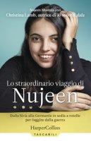 Lo straordinario viaggio di Nujeen. Dalla Siria alla Germania in sedia a rotelle per fuggire dalla guerra - Mustafa Nujeen, Lamb Christina