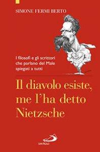 Copertina di 'Il diavolo esiste, me l'ha detto Nietzsche'