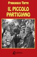 Il piccolo partigiano - Torre Francesco
