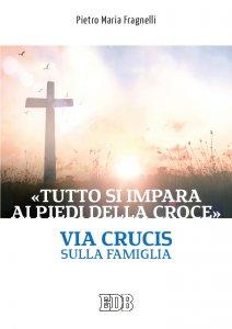 Copertina di '«Tutto si impara ai piedi della Croce»'