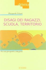 Copertina di 'Disagi dei ragazzi, scuola, territorio. Per una prospettiva integrata.'