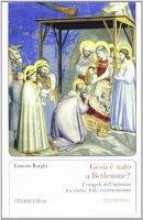 Gesù è nato a Betlemme? - Borghi Ernesto