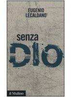 Senza Dio - Eugenio Lecaldano