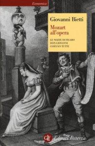 Copertina di 'Mozart all'opera. Le nozze di Figaro. Don Giovanni. Così fan tutte'