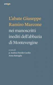 Copertina di 'L' abate Giuseppe Ramiro Marcone nei manoscritti inediti dell'abbazia di Montevergine'