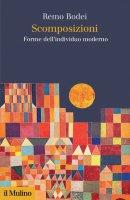 Scomposizioni - Remo Bodei