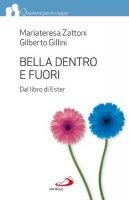 Bella dentro e fuori - Gilberto Gillini, Mariateresa Zattoni