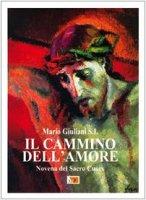 Il cammino dell'amore. Novena del Sacro Cuore - Giuliani Mario