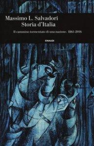 Copertina di 'Storia d'Italia. Il cammino tormentato di una nazione 1861-2016'