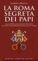 La Roma segreta dei papi - Gabriela Häbich