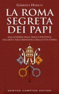 Copertina di 'La Roma segreta dei papi'