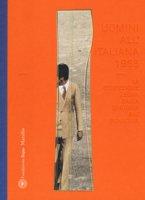 Uomini all'italiana 1968. La confezione Zegna dalla sartoria all'industria. Ediz. italiana e inglese
