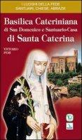 Basilica Cateriniana di San Domenico e Santuario-Casa di Santa Caterina - Peri Vittorio