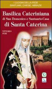 Copertina di 'Basilica Cateriniana di San Domenico e Santuario-Casa di Santa Caterina'
