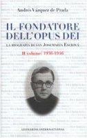 Il fondatore dell'Opus Dei. La biografia di san Josemaría Escrivá [vol_2] / 1936-1946