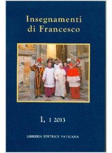Copertina di 'Insegnamenti di Francesco (2013) vol.1.1'