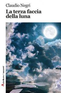 Copertina di 'La terza faccia della luna'