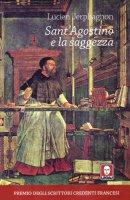 Sant'Agostino e la saggezza - Jerphagnon Lucien