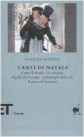Canti di Natale: Canto di Natale Le campaneIl grillo del focolare La battaglia della vita - Dickens Charles