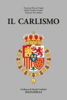 Il carlismo - Elías de Tejada Francisco, Ciudad Rafael Gambra, Muñoz Francisco Puy