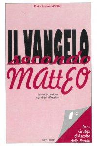 Copertina di 'Il Vangelo secondo Matteo. Lettura continua con dieci riflessioni. Voll.1 e 2'
