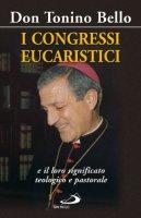 I congressi eucaristici e il loro significato teologico - Tonino Bello