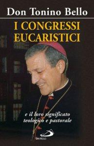 Copertina di 'I congressi eucaristici e il loro significato teologico'