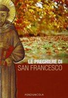 Preghiere di San Francesco. (Le)