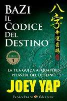 Bazi, il codice del destino - Joey Yap