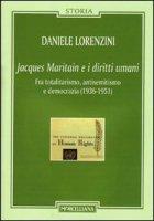 Jacques Maritain e i diritti umani - Lorenzini Daniele