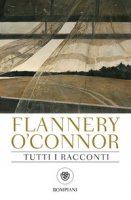 Tutti i racconti - O'Connor Flannery