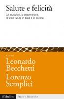 Salute e felicità - Leonardo Becchetti, Lorenzo Semplici