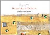Icona della Trinità. Lettera sulla famiglia - Bello Antonio