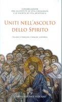 Uniti nell'ascolto dello Spirito - Congregazione per gli istituti di vita consacrata e le societ� di vita apostolica