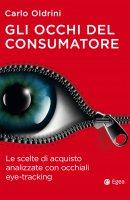 Gli occhi del consumatore - Carlo Oldrini
