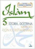 L' islàm. Storia, dottrina, rapporti con il cristianesimo - Centro Peirone